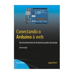 Livro Conectando o Arduino à Web - Desenvolvimento de frontend usando JavaScript