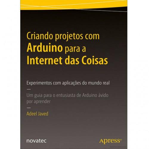 Livro Criando projetos com Arduino para a Internet das Coisas