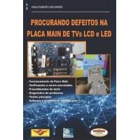 Livro Procurando Defeitos Na Placa Main De Tvs Lcd E Led