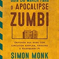 Livro Guia do Maker para o Apocalipse Zumbi